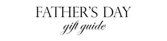 Father's Day 2014 Gift Guide1